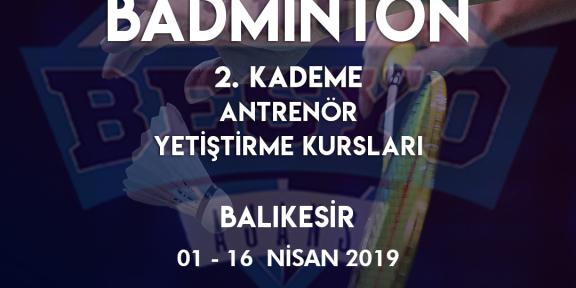 Badminton 2. Kademe Antrenör Yetiştirme Kursu