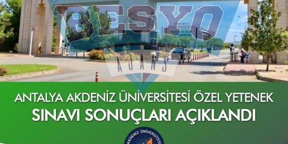 Antalya Akdeniz Üniversitesi BESYO Özel Yetenek Sınavı Sonuçları 2019